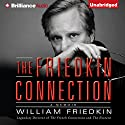 The Friedkin Connection: A Memoir (       UNABRIDGED) by William Friedkin Narrated by William Friedkin