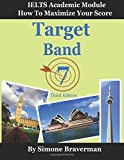 Target Band 7: IELTS Academic Module - How to Maximize Your Score (Third Edition)