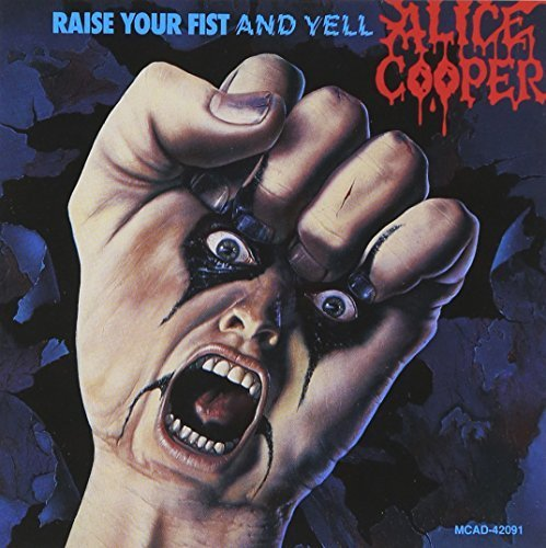 Raise Your Fist And Yell by Alice Cooper (1990-05-03)