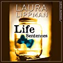 Life Sentences Audiobook by Laura Lippman Narrated by Linda Emond