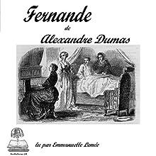Fernande | Livre audio Auteur(s) : Alexandre Dumas Narrateur(s) : Emmanuelle Lemée