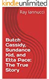 Butch Cassidy, Sundance Kid, and Etta Pace: The True Story