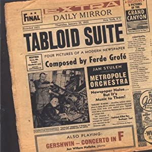 Grofe: Tabloid Suite; Grand Canyon Suite