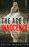 The Age of Innocence: Color Illustrated, Formatted for E-Readers (Unabridged Version) (English Edition)