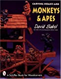 img - for Carving Noah's Ark: Monkeys & Apes (Schiffer Book for Woodcarvers) book / textbook / text book