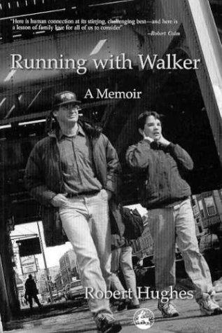 Running With Walker : A Memoir, ROBERT HUGHES