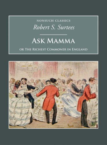 Ask Mamma: Or the Richest Commoner in England