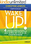 Wake up !: 4 principes fondamentaux p...