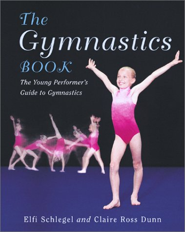 The Gymnastics Book: The Young Performer's Guide to Gymnastics (Young Performer's Guide)