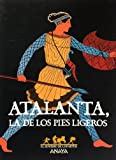img - for Atalanta, la de los pies ligeros / Atalanta, the Light Foot (Sendero De Los Mitos) (Spanish Edition) book / textbook / text book