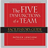 The Five Dysfunctions of a Team, Facilitator's Guide ~ Patrick Lencioni