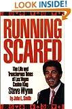 Running Scared: The Life and Treacherous Time of Las Vegas Casino King Steve Wynn