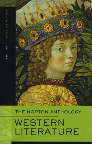 The Norton Anthology of Western Literature, Volume 1 written by Heather James Ph.D.