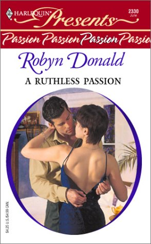 A Ruthless Passion  (Passion), Robyn Donald