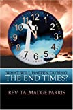 What Will Happen During the End Times? (1424155894) by Rev. Talmadge Parris