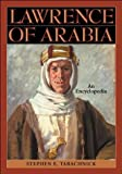 img - for Lawrence of Arabia: An Encyclopedia book / textbook / text book