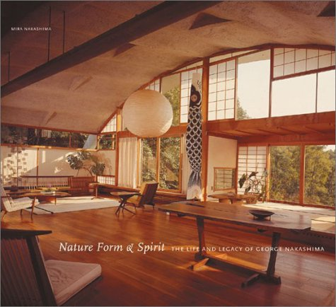 Nature, Form and Spirit: The Life and Legacy of George Nakashima.