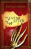 The Ever After (1416917276) by Jodi Lynn Anderson