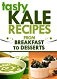 Kale Recipes: From Breakfast to Desserts