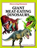 Giant Meat-Eating Dinosaurs (Discovering Dinosaurs)