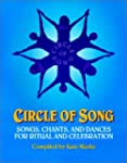 Circle of Song: Songs, Chants, and Da...