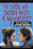 The Quotable Star Wars (0345407601) by Sansweet, Stephen J.