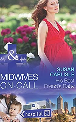 His Best Friend's Baby (Mills & Boon Medical) (Midwives On-Call - Book 6)