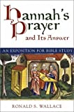 Hannah's Prayer and Its Answer: An Exposition for Bible Study