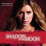 Shadow of the Moon: Dark Guardian, Book 4 (       UNABRIDGED) by Rachel Hawthorne Narrated by Julia Whelan