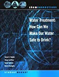 Water Treatment: How Can We Make Our Water Safe to Drink, Second Edition, Student Manual (ChemConnections)