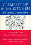 Clementine in the Kitchen: A New Edition, Revised by Narcisse Chamberlain, Illustrated with Drypoints and Drawings by the Author