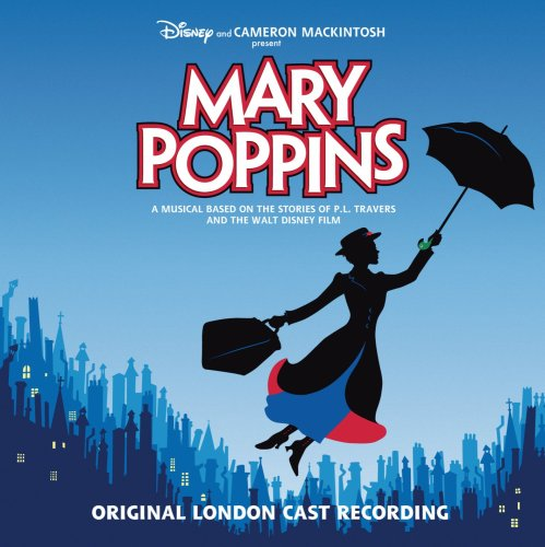 Mary Poppins (2005 Original London Cast) by Robert B. Sherman, Richard M. Sherman, Laura Michelle Kelly, Gavin Lee and David Haig