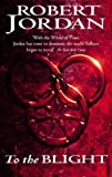To The Blight: Part Two of The Eye of the World: To the Blight Pt.2 (Wheel of Time)