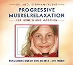 Progressive Muskelrelaxation f�r Jung...