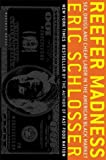 Reefer Madness: Sex, Drugs, and Cheap Labor in the American Black Market (0618446702) by Schlosser, Eric