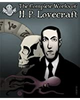The Illustrated Complete Works of H.P. Lovecraft (English Edition)