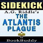 The Atlantis Plague: (The Origin Mystery 2) by A.G. Riddle -- Sidekick |  BookBuddy
