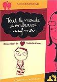 echange, troc Alex Cousseau, Nathalie Choux - Tout le monde s'embrasse sauf moi