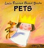 Pets (Little Princess Board Books)