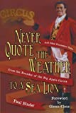 Never Quote the Weather to a Sea Lion: And Other Uncommon Tales from the Founder of the Big Apple Circus