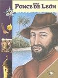Juan Ponce de Leon (Great Explorers (World Almanac)) (0836850181) by Green, Tamara