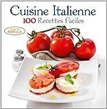 cuisine italienne - 100 recettes faciles