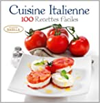 CUISINE ITALIENNE 100 RECETTES