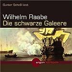 Die schwarze Galeere | Wilhelm Raabe