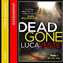 Dead Gone Audiobook by Luca Veste Narrated by Jonathan Keeble