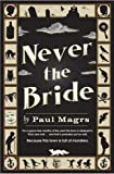 Never the Bride Paul Magrs