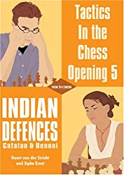Indian Defenses, Catalan and Benoni (Tactics in the Chess Opening)
