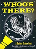 Whoo's There?: A Bedtime Shadow Book (Activity Books)