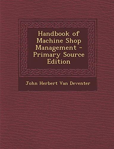 Handbook of Machine Shop Management - Primary Source Edition