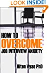 How To Overcome Job Interview Anxiety...